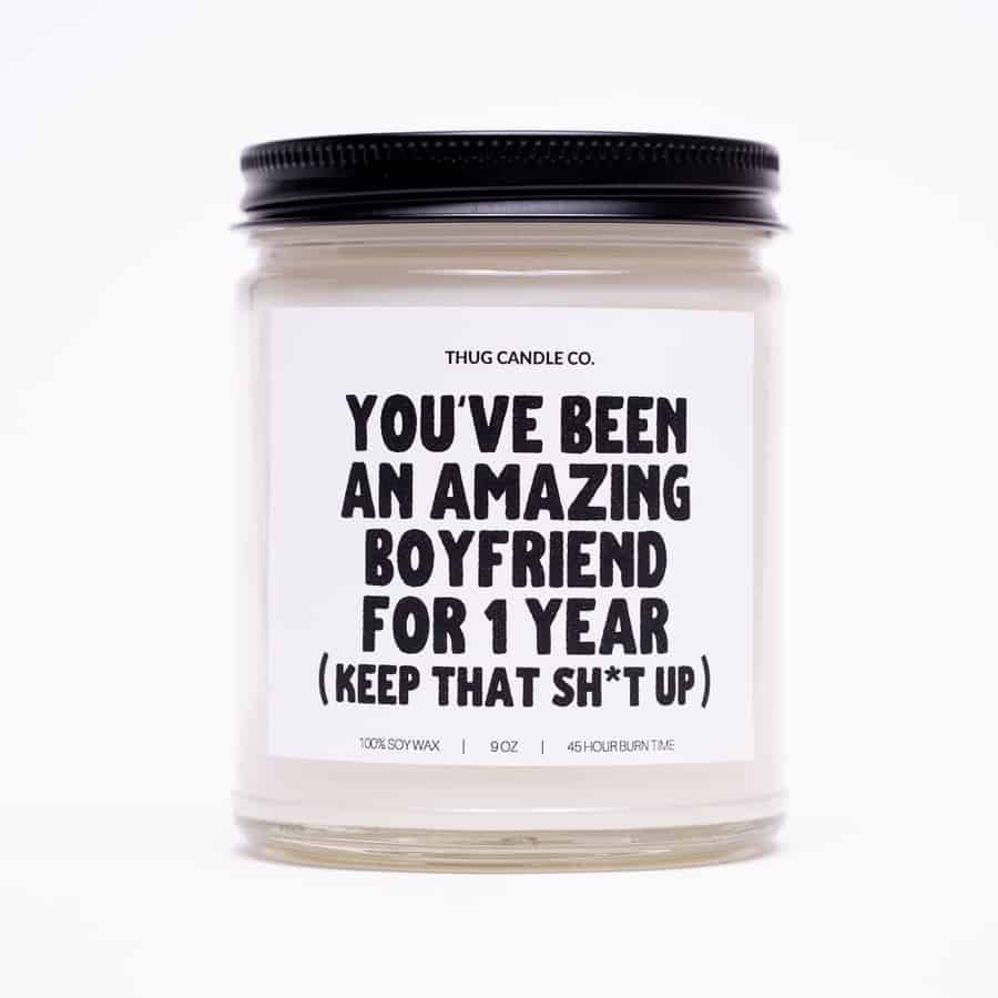 You have been an amazing boyfriend for 1 year candle gift