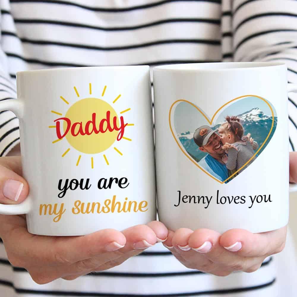 daddy you are my sunshine love you custom photo mug gifts from son