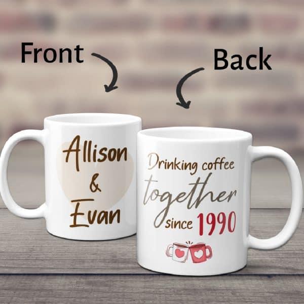Drinking Coffee Together Since Custom Year And Name Mug