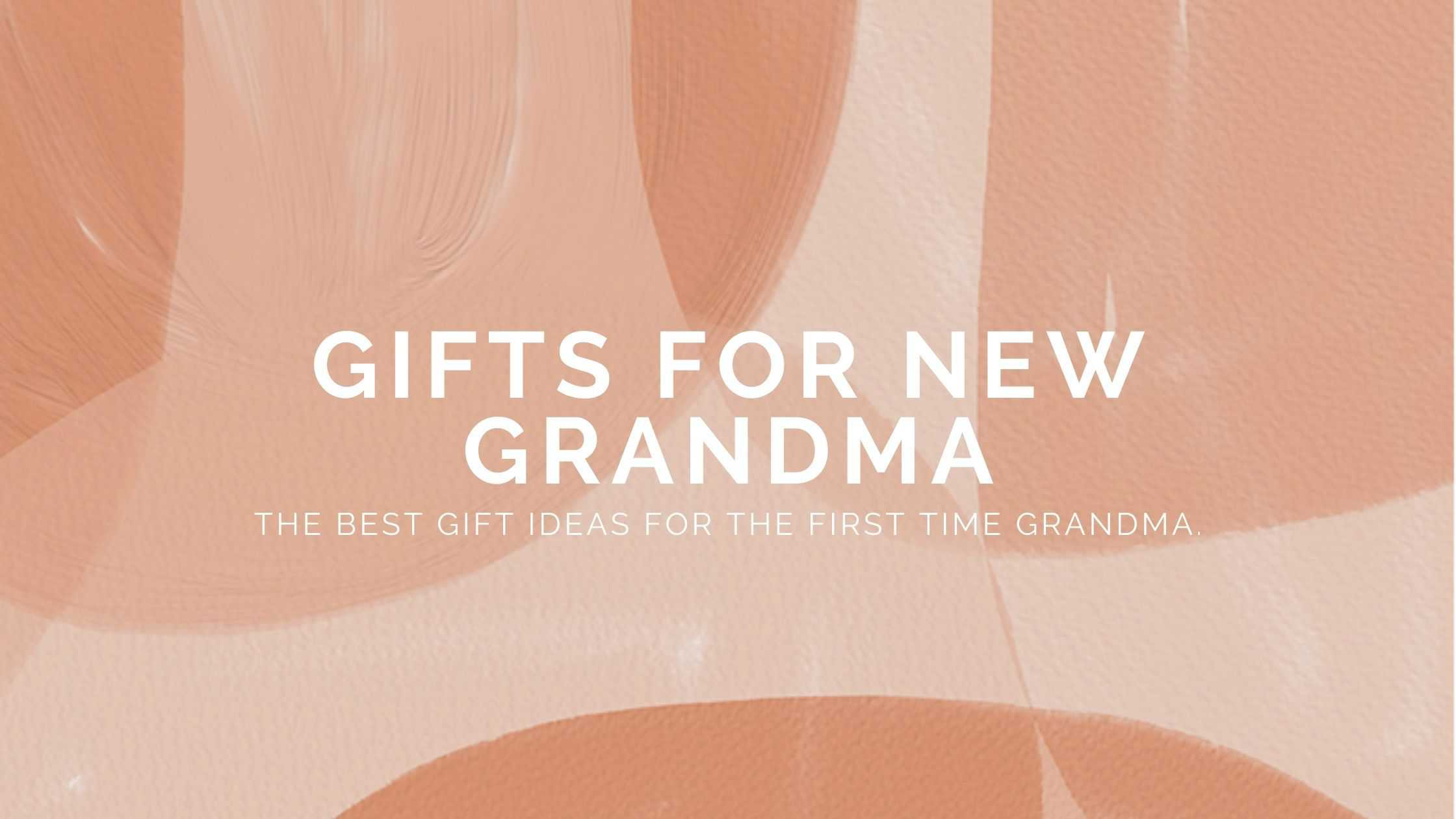 20+ Gifts for New Grandma to Celebrate Her Joy (2021)