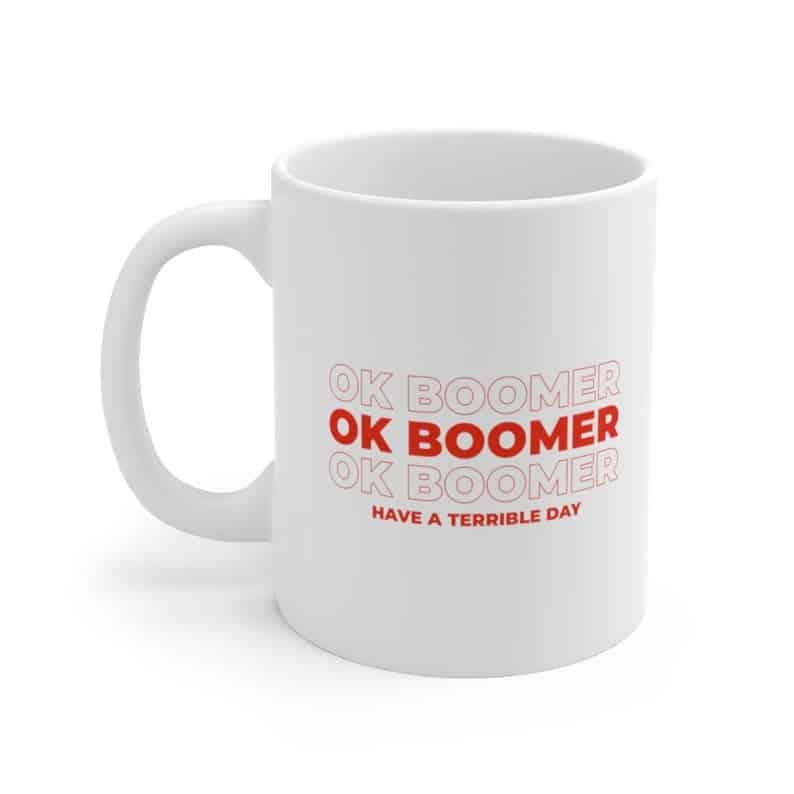 funny OK boomer mug