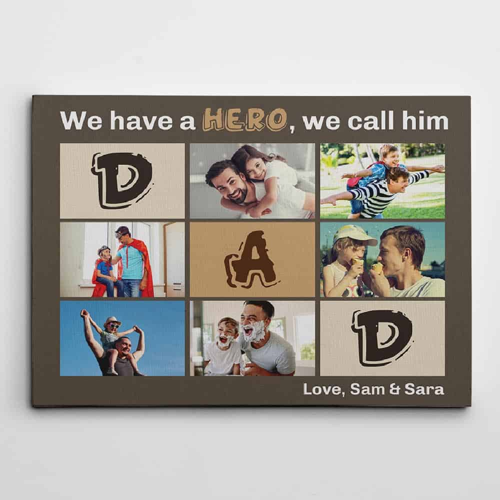 we have a hero we call him dad custom collage photo canvas print gifts from son