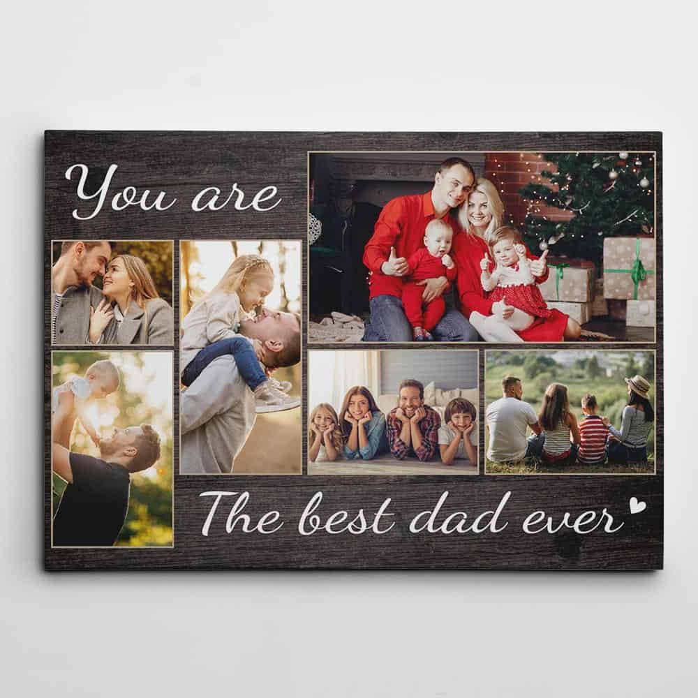 you are the best dad ever custom photo collage canvas print gifts from son