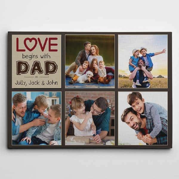 Love Begins With Dad Canvas - Fathers Day Gifts