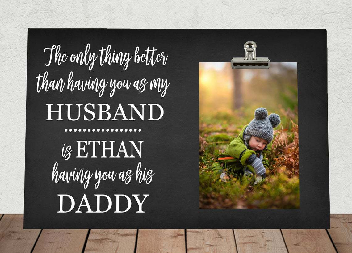 Photo Clip Frame Fathers Day Gift From wife to Husband