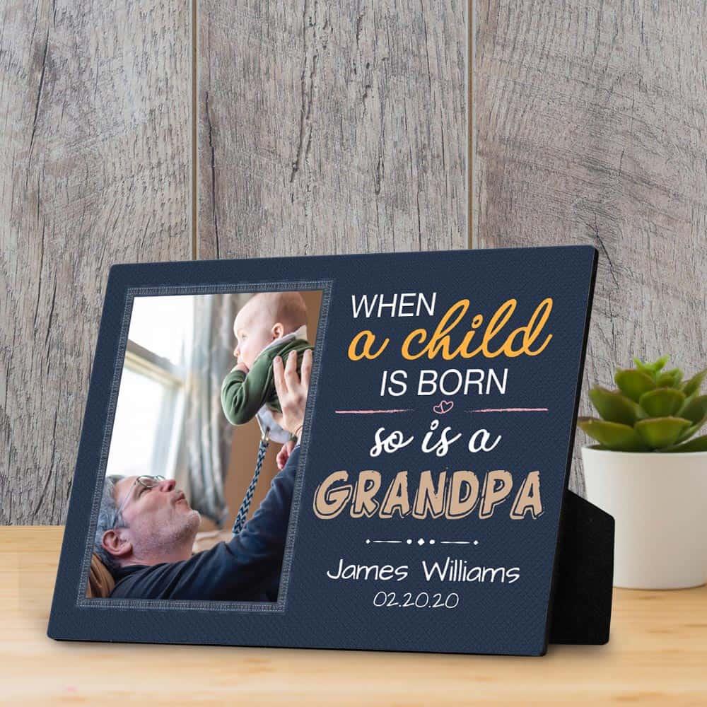 When A Child Is Born So Is A Grandpa Custom Photo Desktop Plaque