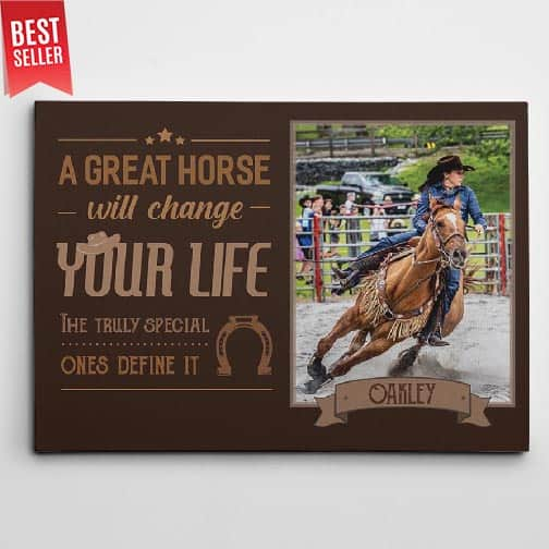 A Great Horse Will Change Your Life Custom Photo Canvas Print - gifts for horse lovers