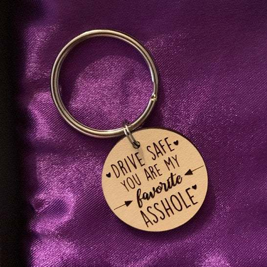 Drive Safe You Are My Favorite Key Chain for boyfriend