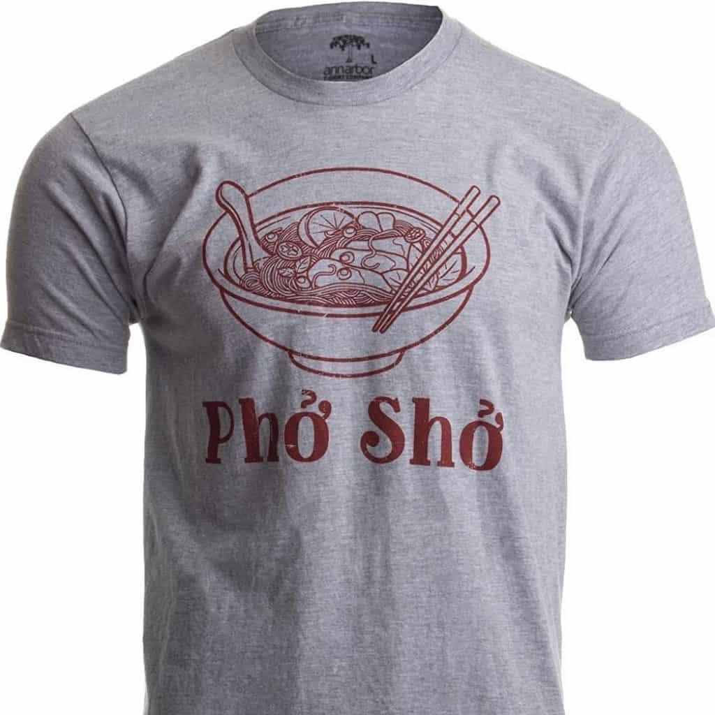Pho Sho Humorous T Shirt for Boyfriend
