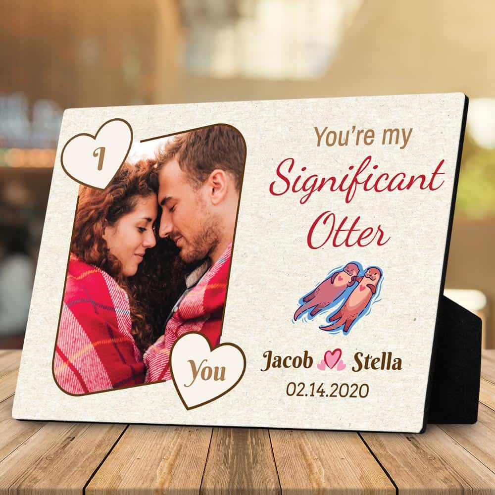 You Are My Significant Otter Personalized Desktop Plaque Funny Anniversary gift for Boyfriend