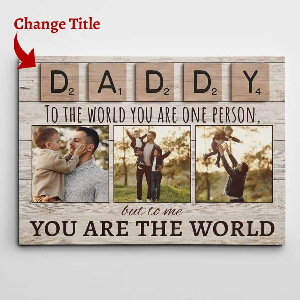 daddy to me you are the world canvas gift for dad