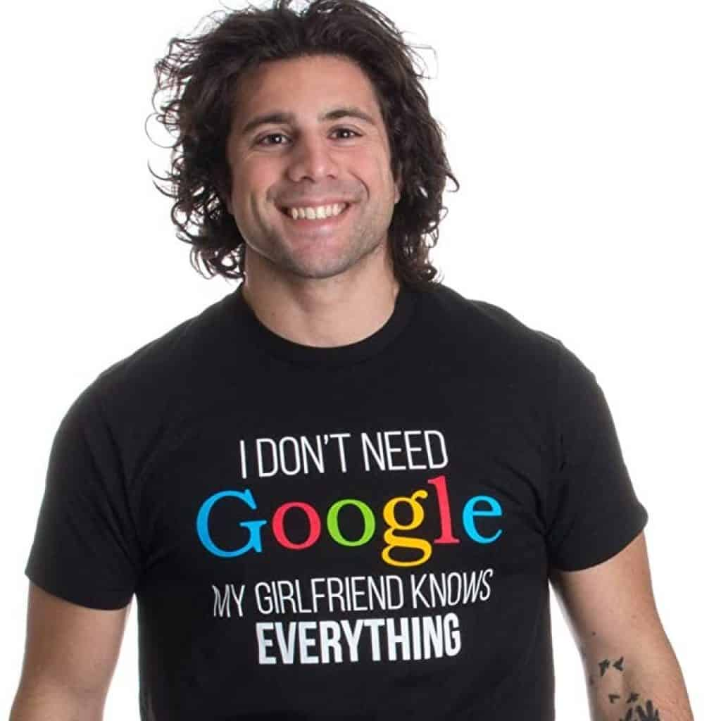 my girlfriend knows everything funny tshirt for men