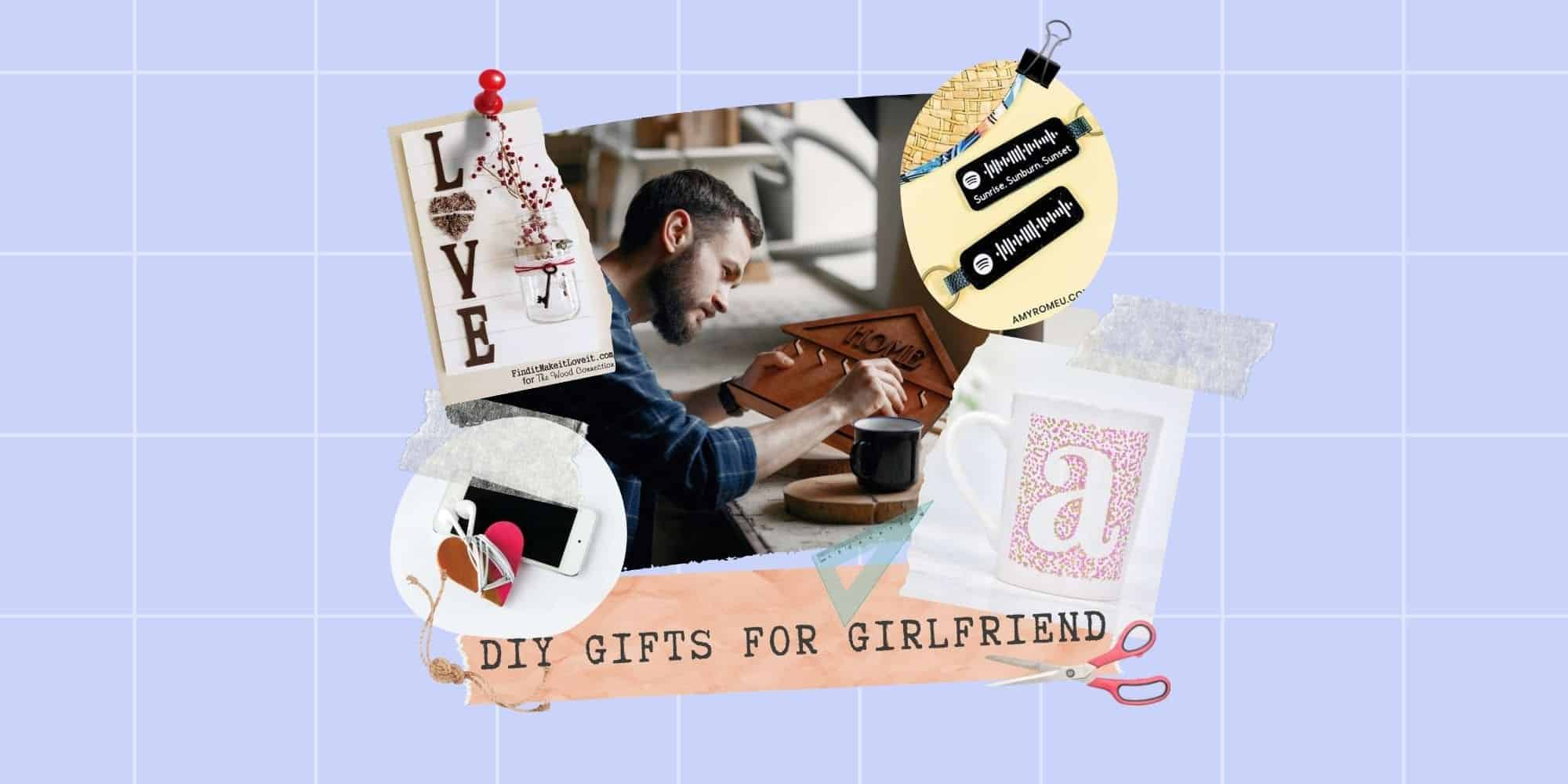 30 Best DIY Gifts for Your Girlfriend: Cute & Easy Handmade Ideas (2021)