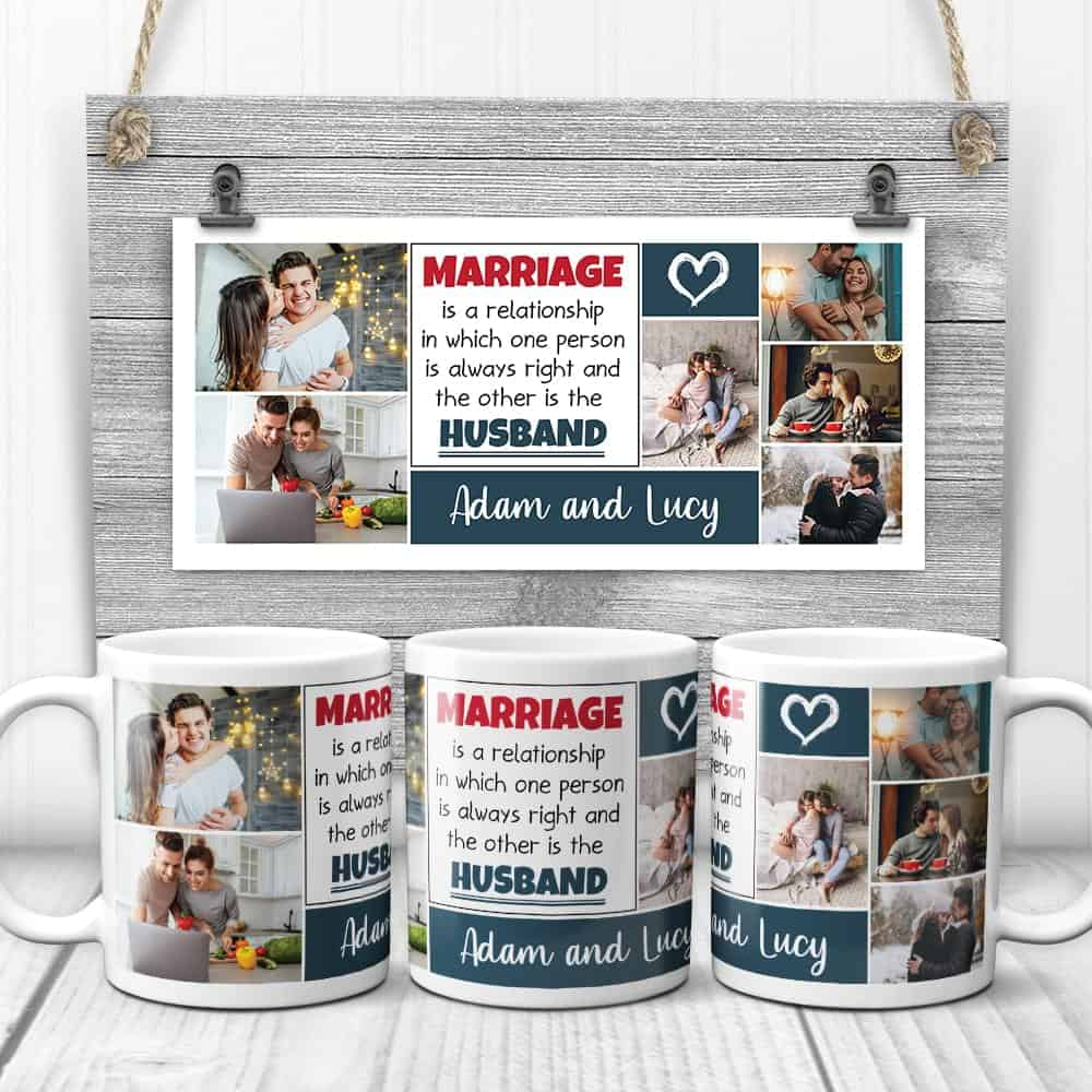 Marriage Is A Relationship In Which One Is Always Right Photo Collage Anniversary Mug Gift