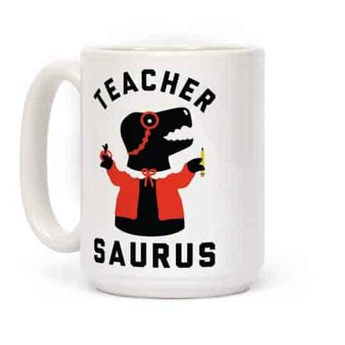 Teacher-saurus Coffee Mug retirement gift for female teachers