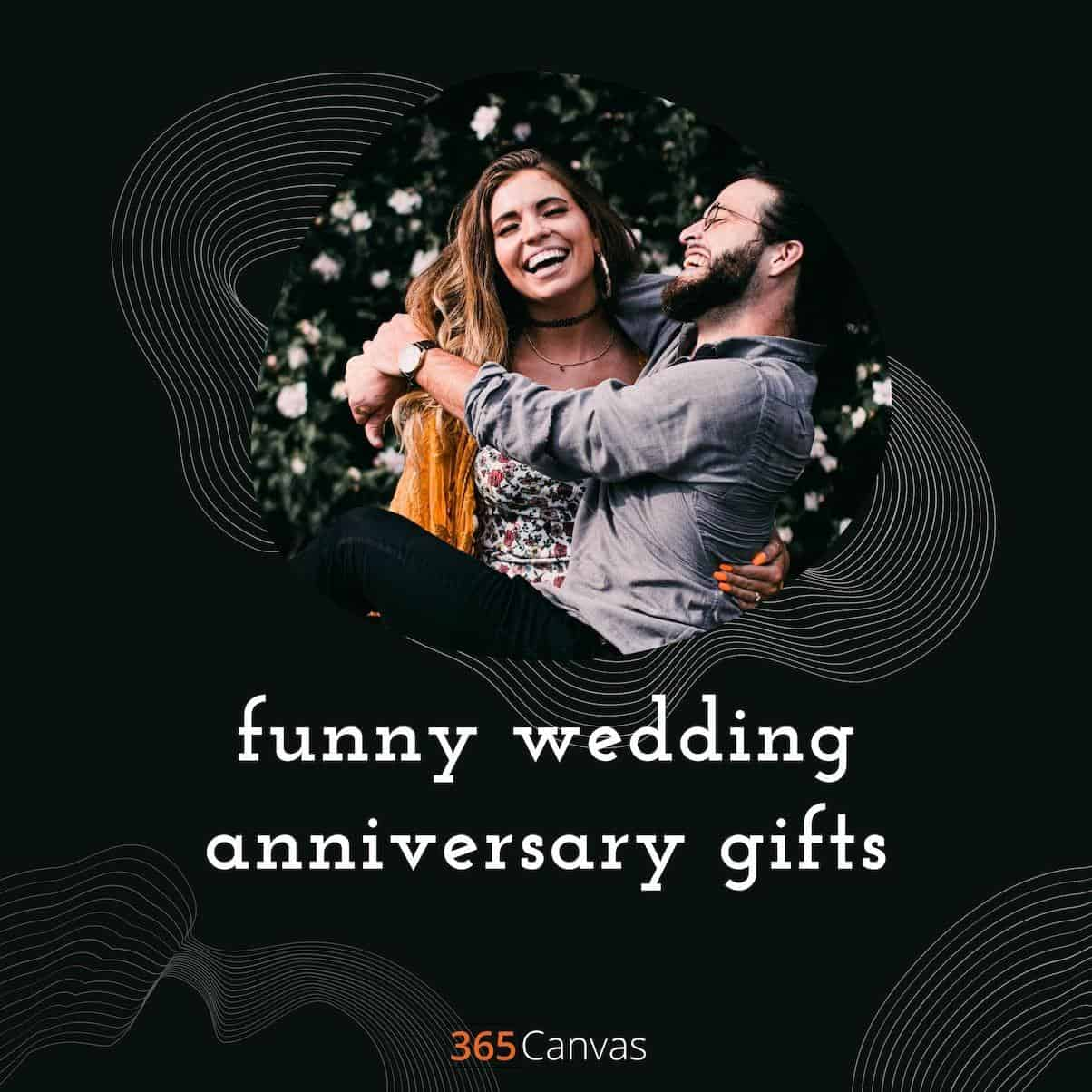 30 Funny Wedding Anniversary Gifts to Make Your Loved Ones Laugh Out Loud (2021)