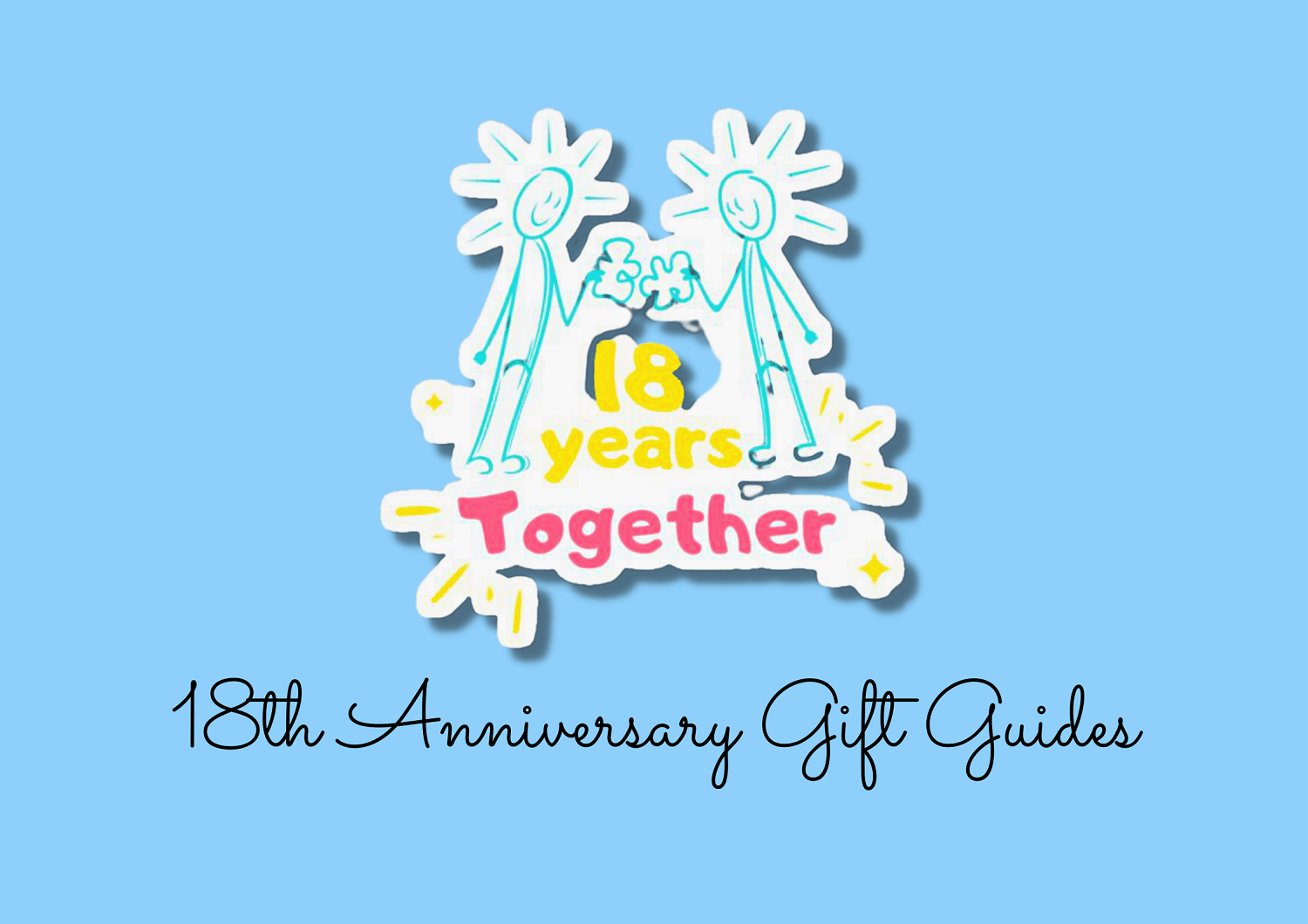 30+ Amazing 18th Anniversary Gift For Him, Her & Them