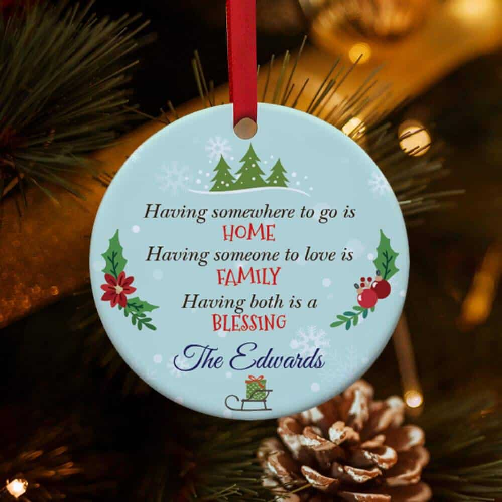 Having Somewhere To Go Is Home Ornament For Neighbors
