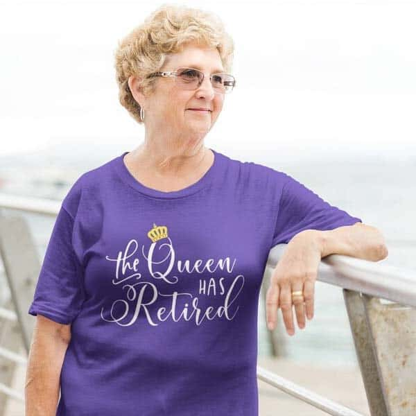 The Queen Has Retired T-Shirt: retirement presents for mom