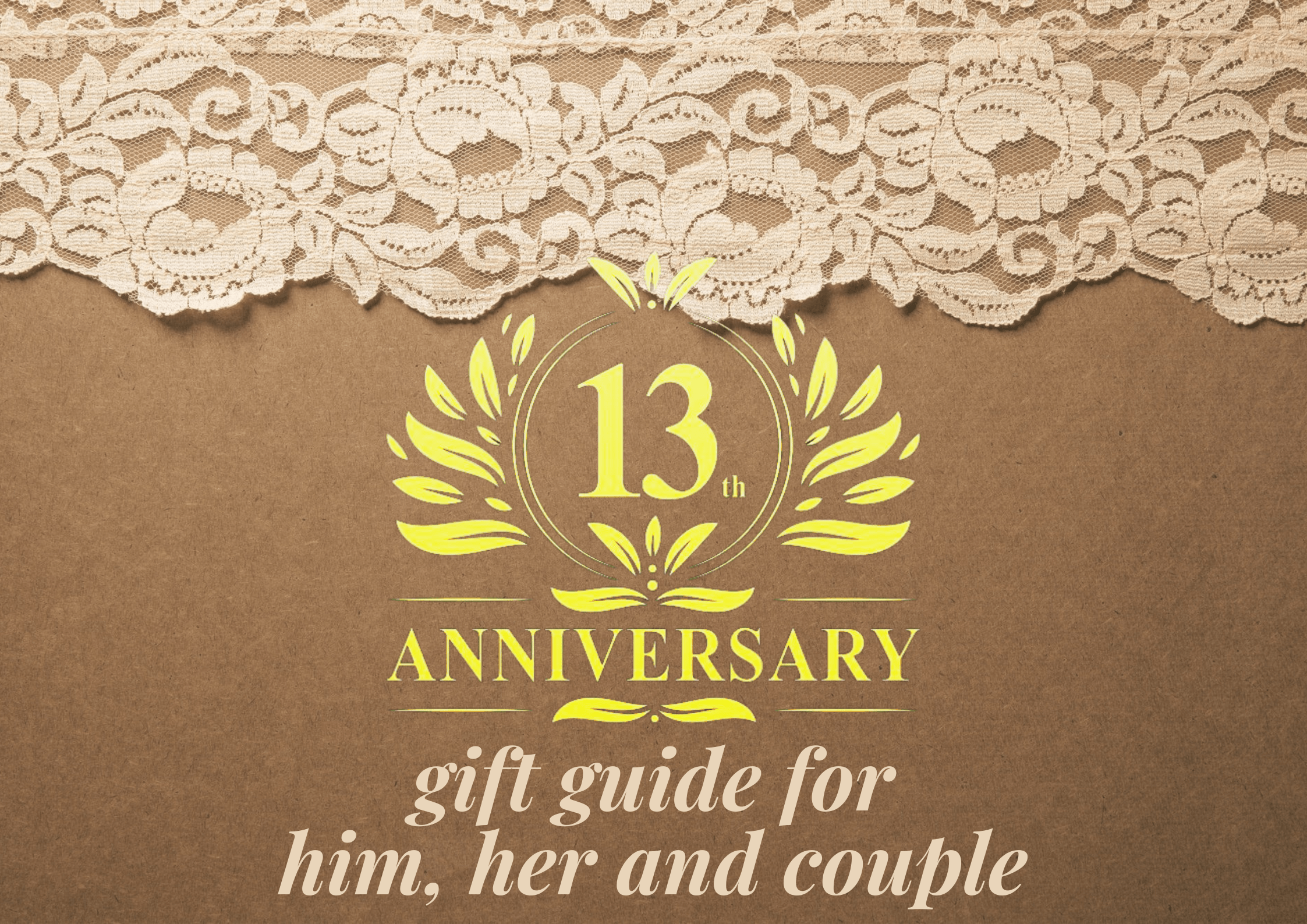 28+ Awesome 13 Year Anniversary Gift Ideas for Him, Her & Couple in 2021