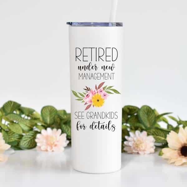 Retired Under New Management Tumbler: mother retirement gift