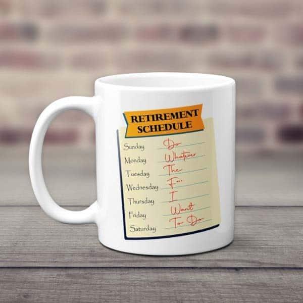 Retirement Schedule Coffee Mug: retirement presents for mom