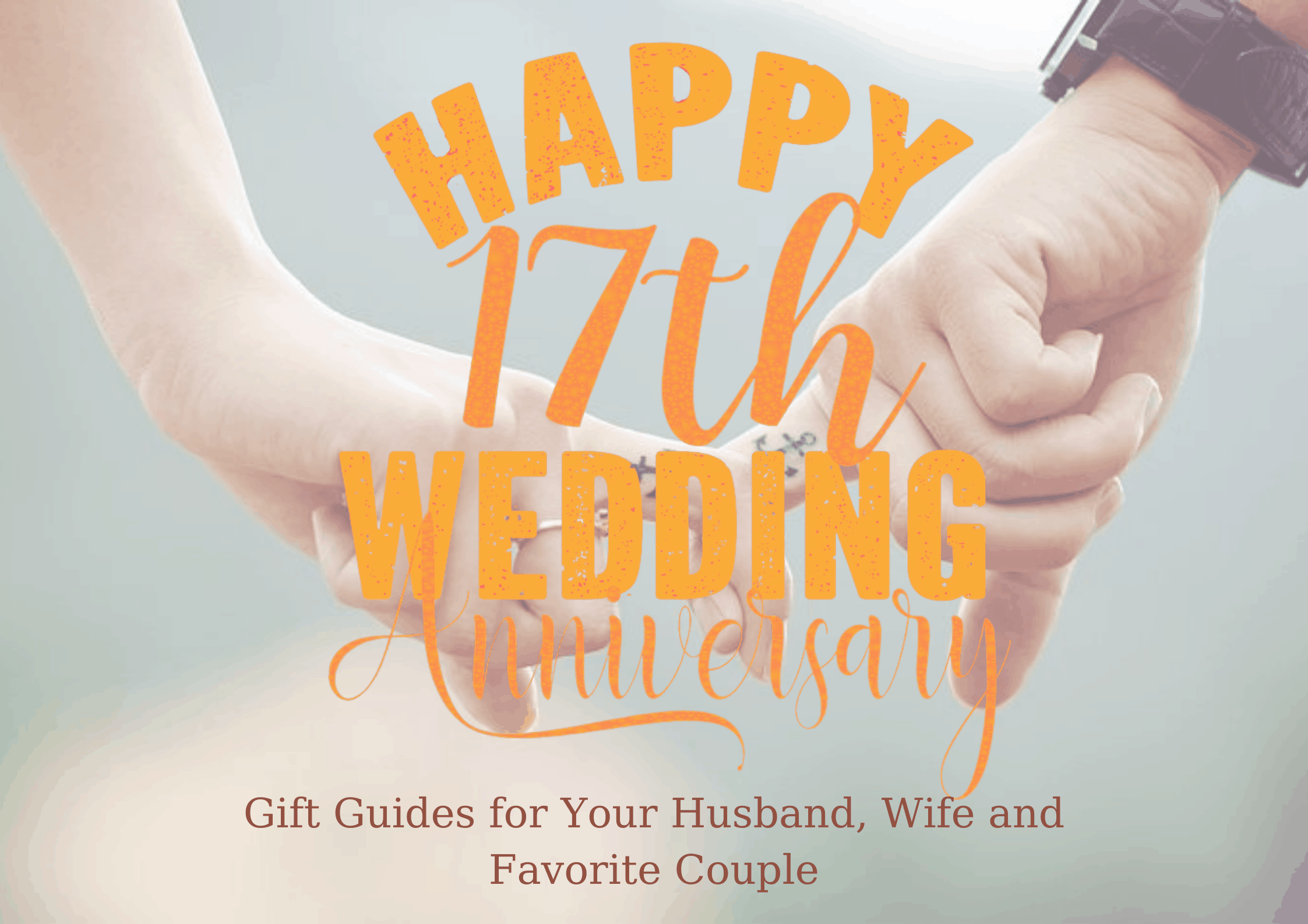 17th Anniversary Gift for Your Husband, Wife and Favorite Couple