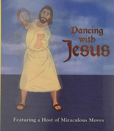 Dancing with Jesus: Featuring a Host of Miraculous Moves dirty santa gifts
