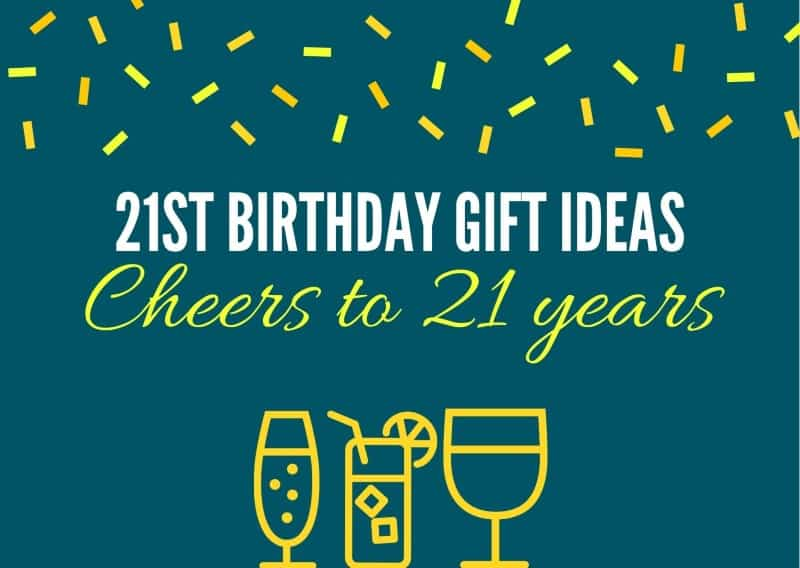 21st Birthday Gift Ideas: 29 Breathtaking Presents for Your Coming-Of-Age Loved Ones