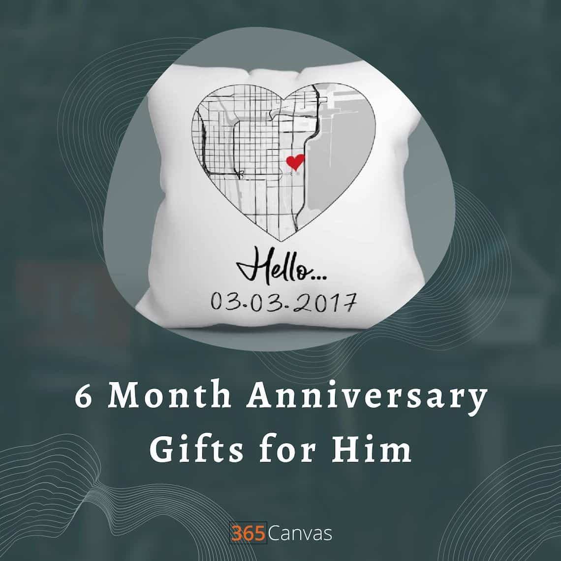 6 Month Dating Anniversary Gifts for Him: 26 Unique Gift Ideas He'll Love (2021)
