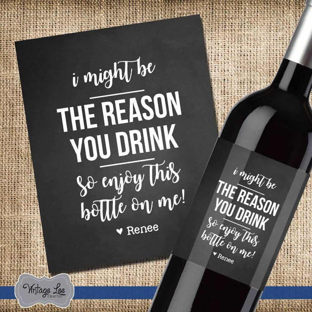 i might be the reason you drink - fun wine label