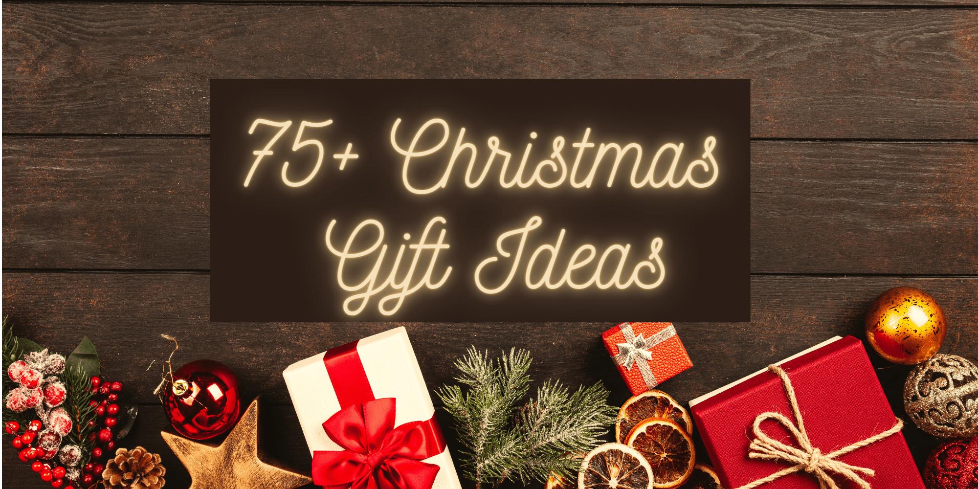 75+ Awesome Christmas Gift Ideas for An Incredible 2021 Holiday Season