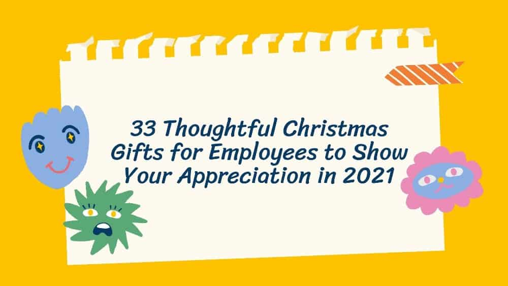 33 Thoughtful Christmas Gifts for Employees to Show Your Appreciation in 2021