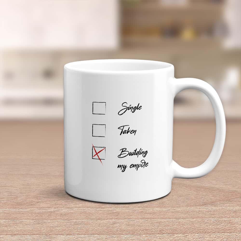 single taken building my empire mug for female boss
