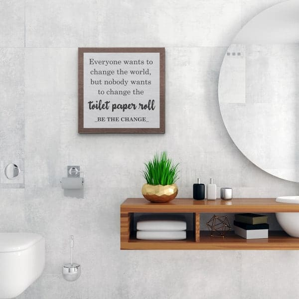 Everyone Wants to Change the World Funny Bathroom Canvas Print