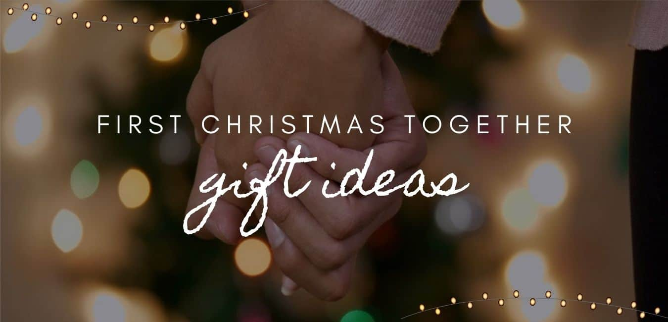 35+ Best First Christmas Together Gift Ideas for Couples (2021)