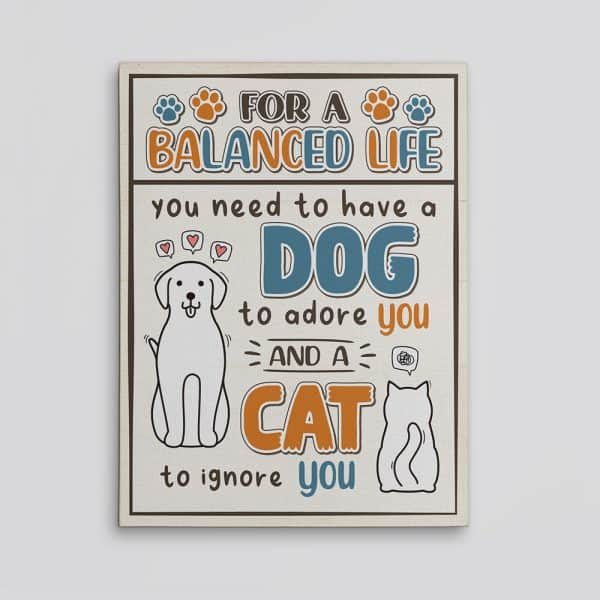 For A Balanced Life – Dog And Cat Funny Canvas Print