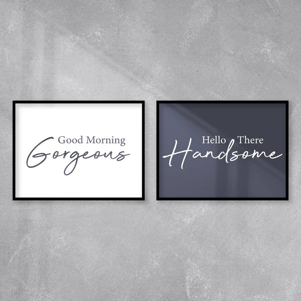 Good Morning Gorgeous Hello There Handsome Framed Print