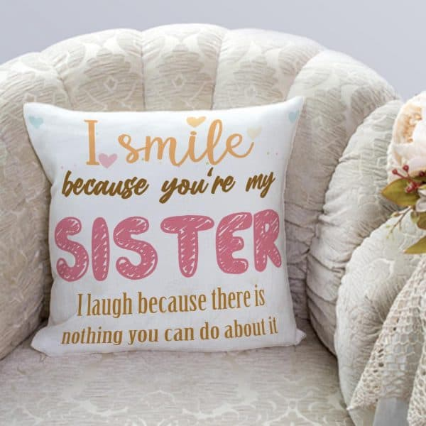 """baby shower host ideas - """"I Smile Because You're My Sister"""" Suede Pillow"""