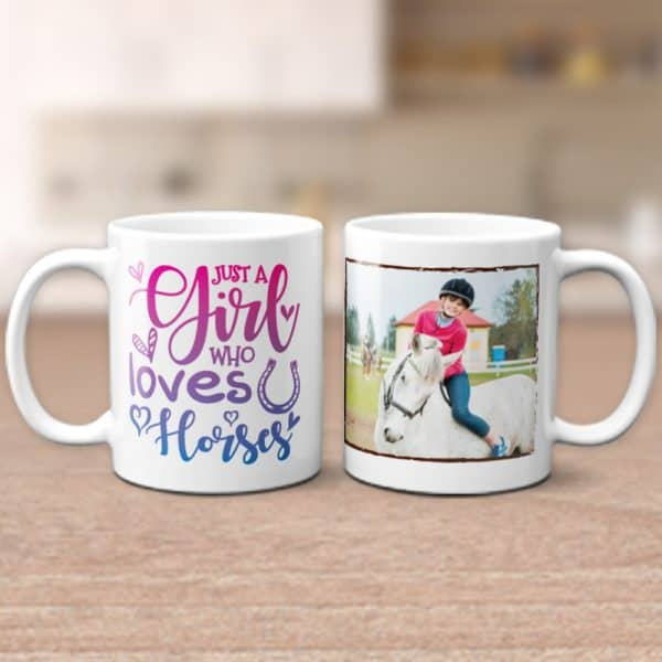 Just A Girl Who Loves Horses – Custom Photo Mug