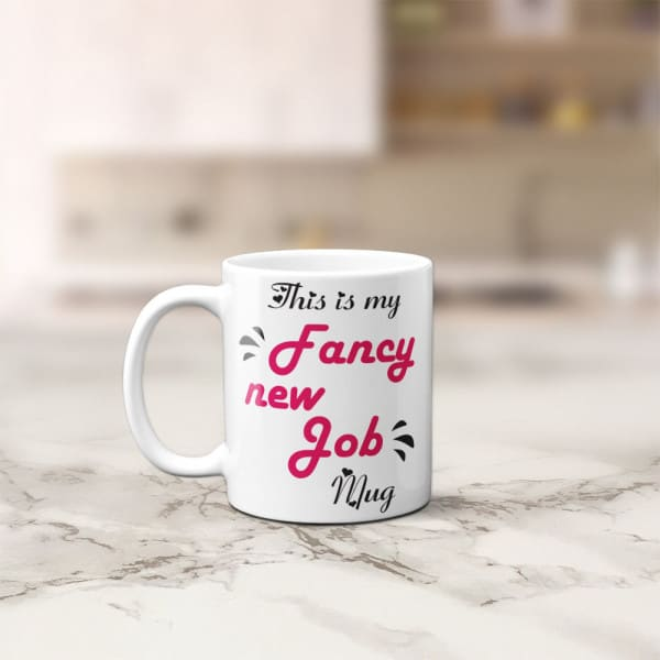 This Is My Fancy New Job Mug