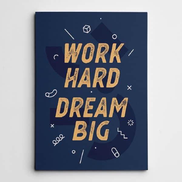 job promotion gift ideas: Work Hard Dream Big Wall Art